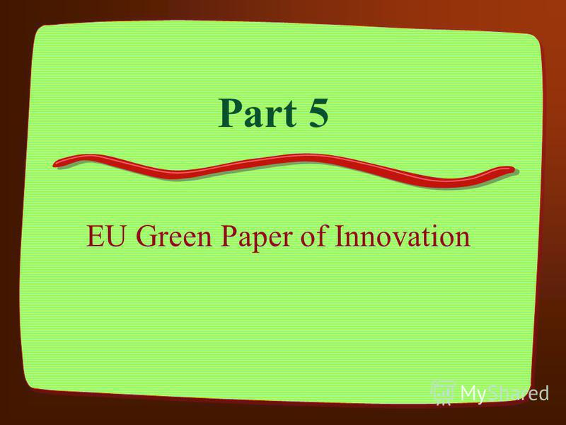 Part 5 EU Green Paper of Innovation