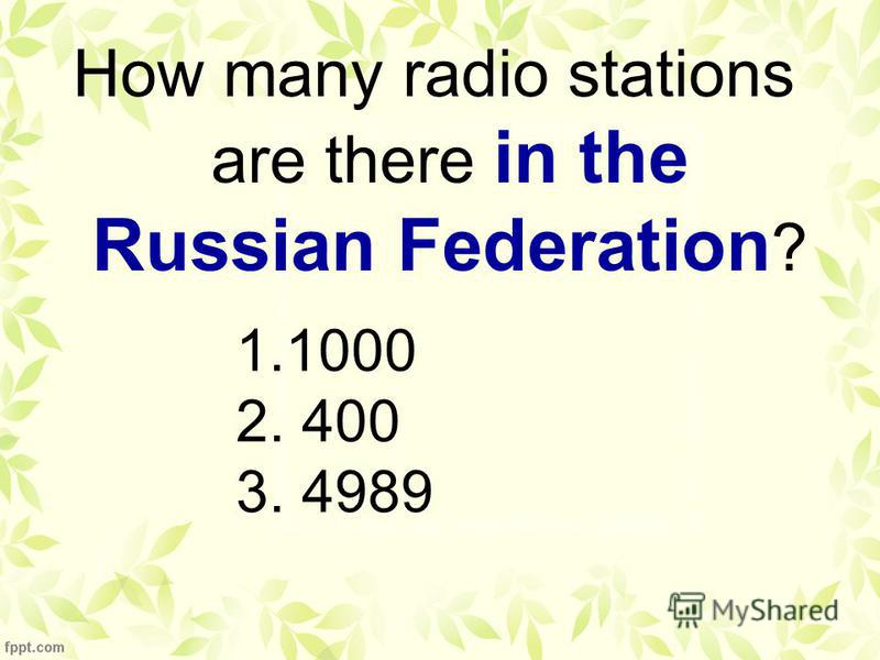How many radio stations are there in the Russian Federation ? 1.1000 2. 400 3. 4989