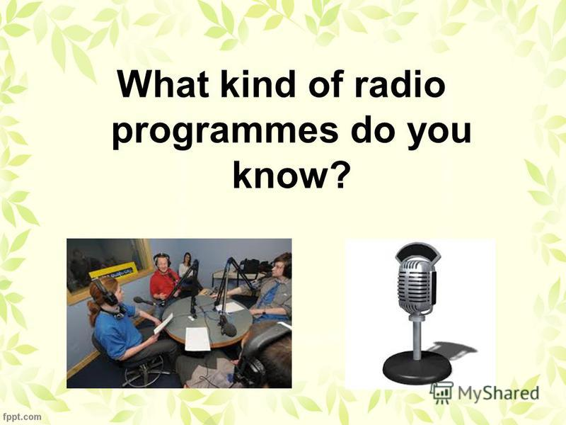 What kind of radio programmes do you know?