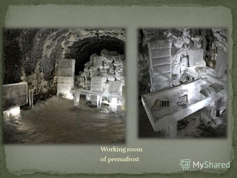 Working room of permafrost