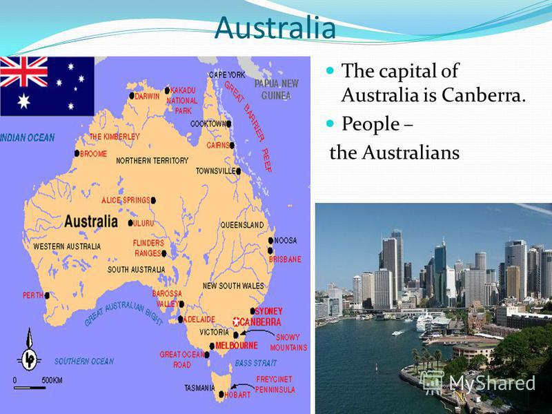 Australia The capital of Australia is Canberra. People – the Australians