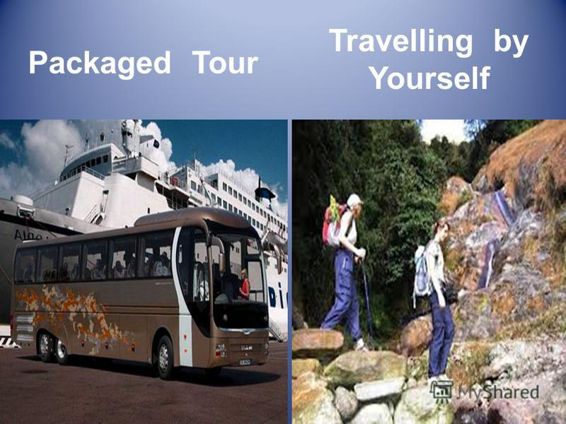 Packaged Tour Travelling by Yourself
