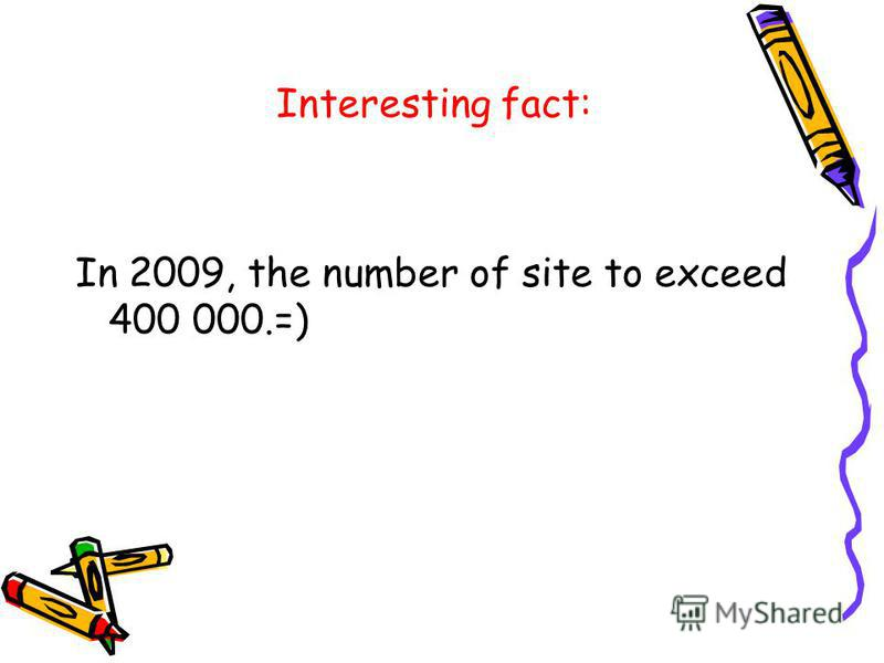 Interesting fact: In 2009, the number of site to exceed 400 000.=)