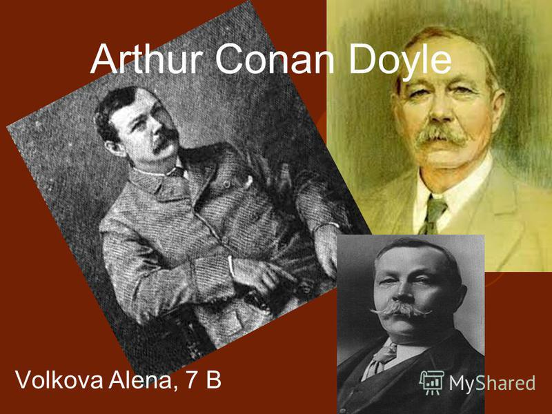 Arthur Сonan Doyle Volkova Alena, 7 B