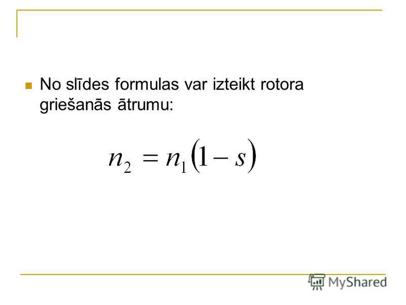 No slīdes formulas var izteikt rotora griešanās ātrumu: