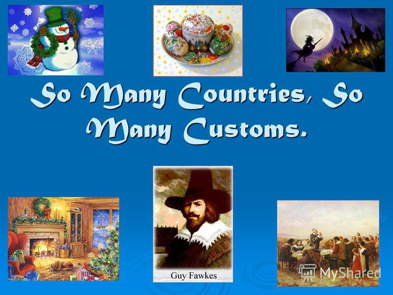 So Many Countries, So Many Customs.