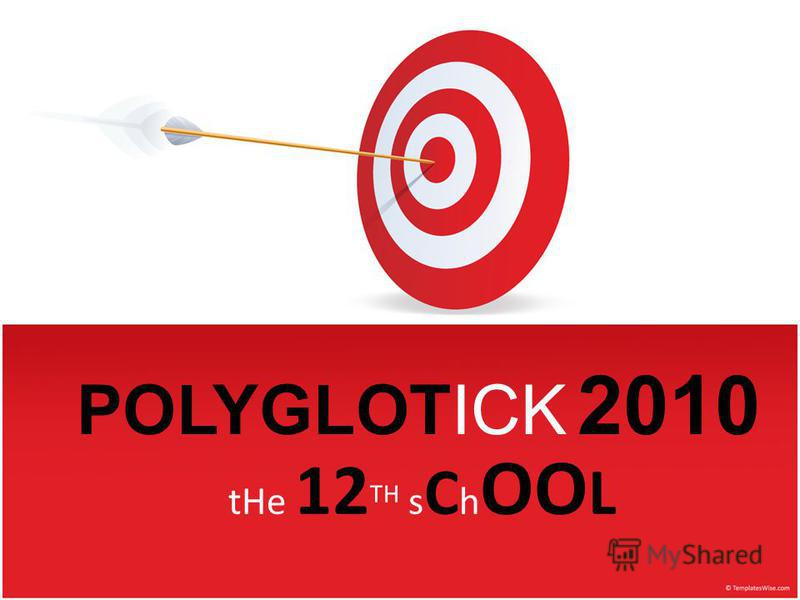 POLYGLOTICK 2010 tHe 12 TH s C h OO L