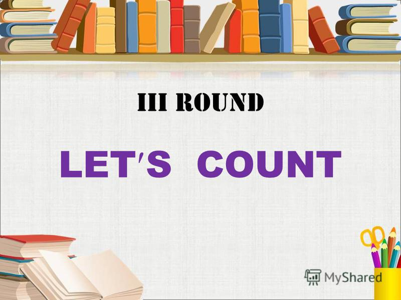 Iii round LET S COUNT