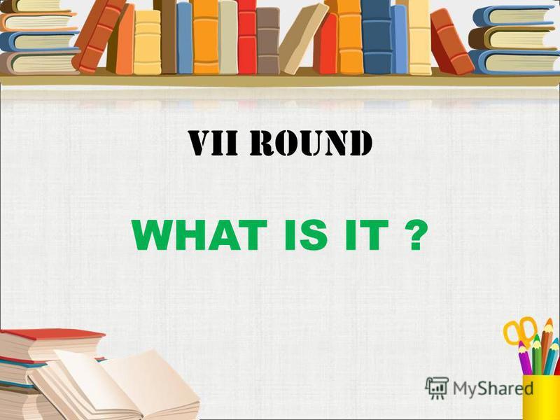 VII round WHAT IS IT ?