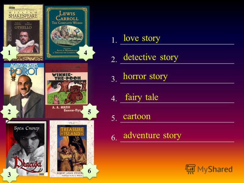 2 2 3 3 6 6 4 4 5 5 1.____________________________ 2.____________________________ 3.____________________________ 4.____________________________ 5.____________________________ 6.____________________________ fairy tale adventure story detective story h