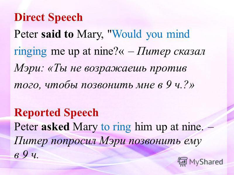 Direct Speech Peter said to Mary,