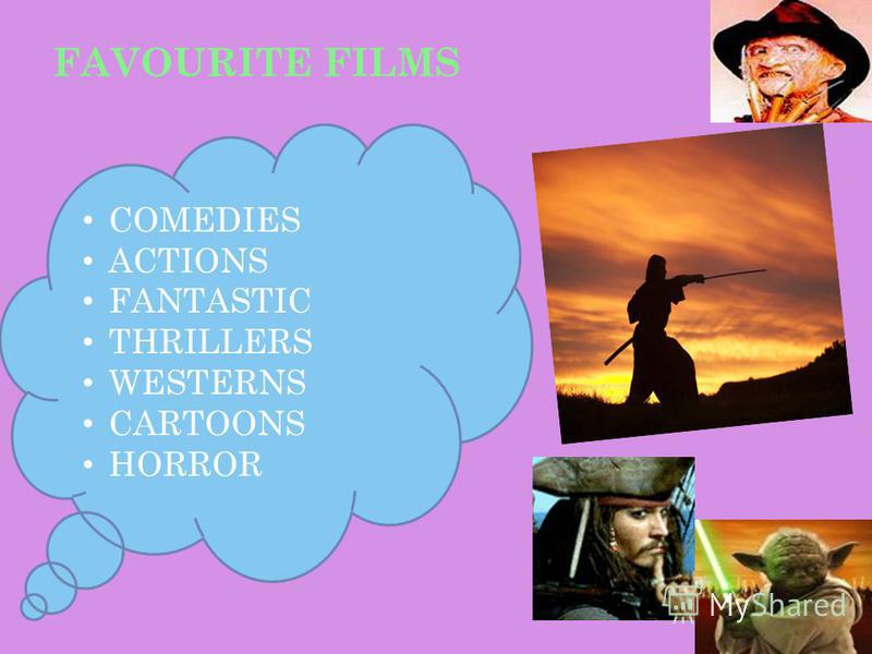 FAVOURITE FILMS COMEDIES ACTIONS FANTASTIC THRILLERS WESTERNS CARTOONS HORROR