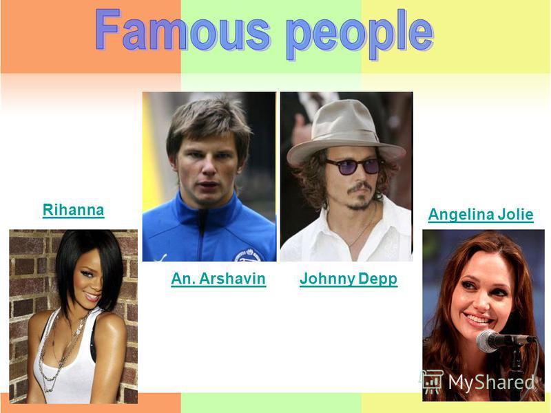 Rihanna Angelina Jolie Johnny DeppAn. Arshavin