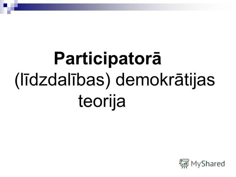Participatorā (līdzdalības) demokrātijas teorija