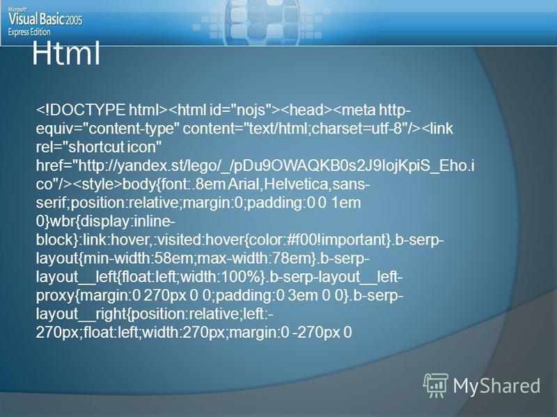 Html body{font:.8em Arial,Helvetica,sans- serif;position:relative;margin:0;padding:0 0 1em 0}wbr{display:inline- block}:link:hover,:visited:hover{color:#f00!important}.b-serp- layout{min-width:58em;max-width:78em}.b-serp- layout__left{float:left;widt
