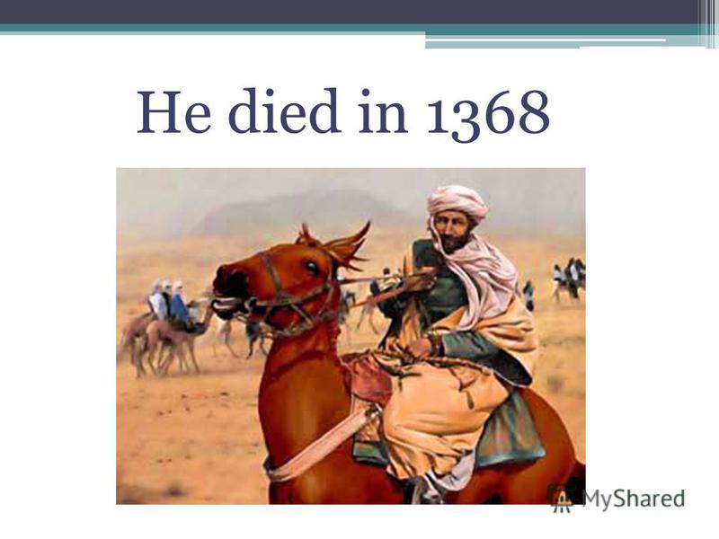 He died in 1368