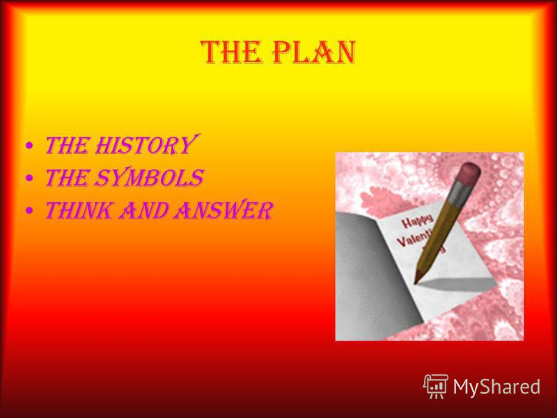 The Plan the history the symbols think and answer