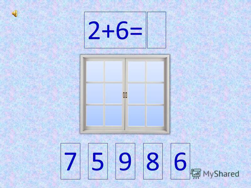 2+6=2+6= 75986