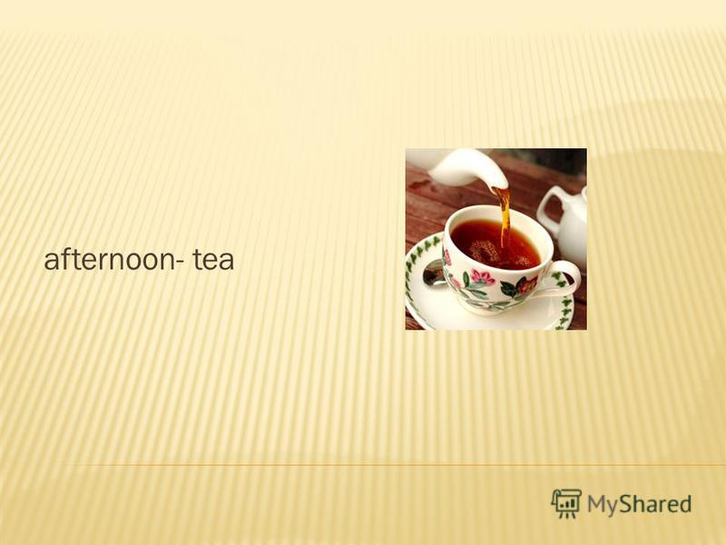 afternoon- tea