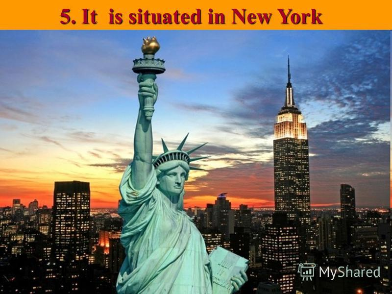 5. It is situated in New York