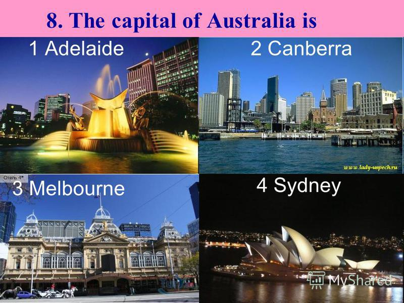 8. The capital of Australia is 3 Melbourne 4 Sydney 1 Adelaide2 Canberra