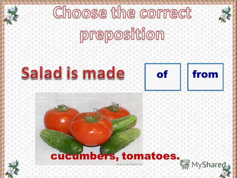 cucumbers, tomatoes.