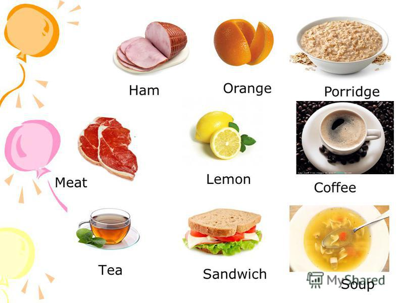 Tea Ham Porridge Coffee Meat Lemon Orange Soup Sandwich