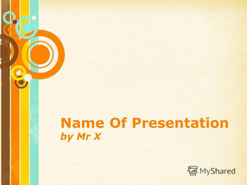 Free Powerpoint Templates Page 1 Free Powerpoint Templates Name Of Presentation by Mr X