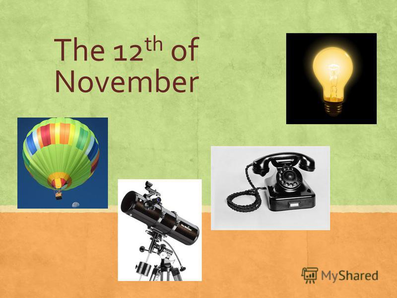 The 12 th of November