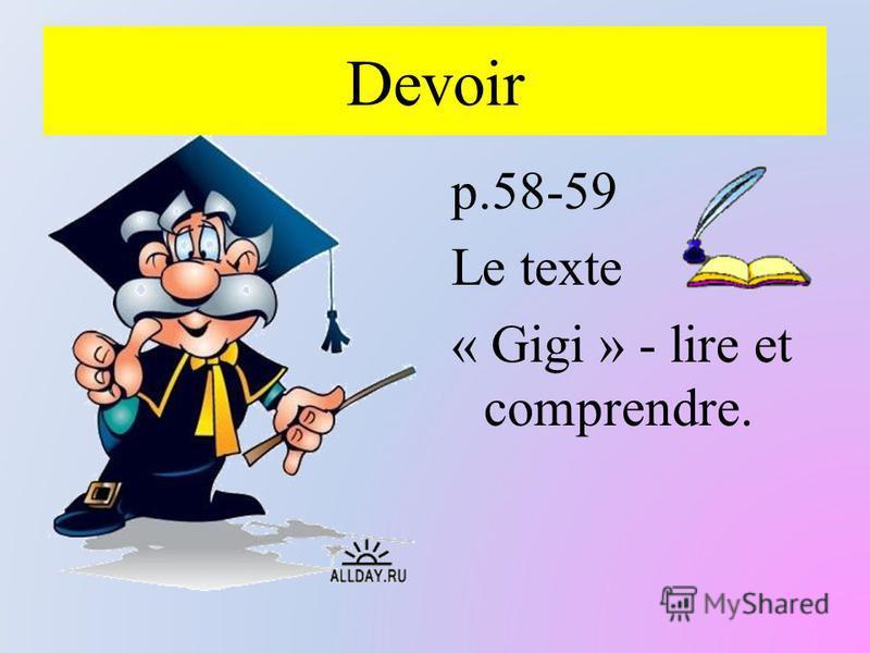 Devoir p.58-59 Le texte « Gigi » - lire et comprendre.