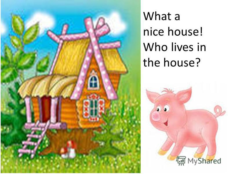 Here is a house in the wood A pig is running through the wood He stops at the door, He knocks at the door