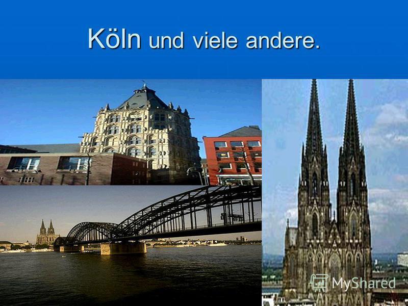 Köln und viele andere.