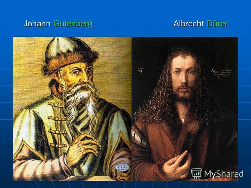 Johann Gutenberg Albrecht Dürer