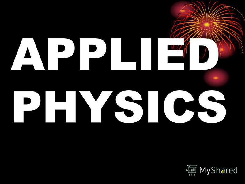 1 APPLIED PHYSICS