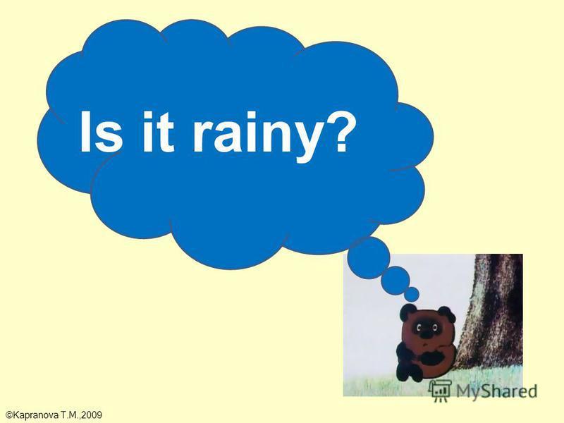 Is it rainy? ©Kapranova T.M.,2009
