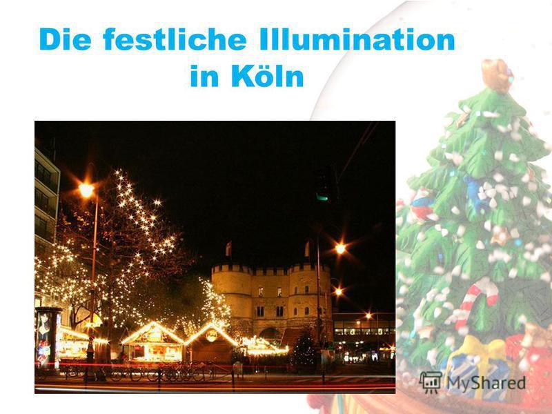 Die festliche Illumination in Köln