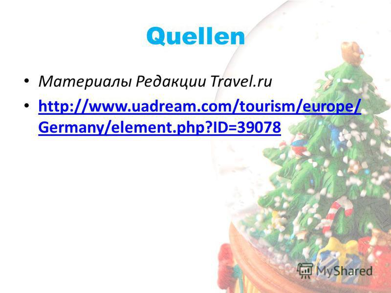Quellen Материалы Редакции Travel.ru http://www.uadream.com/tourism/europe/ Germany/element.php?ID=39078 http://www.uadream.com/tourism/europe/ Germany/element.php?ID=39078