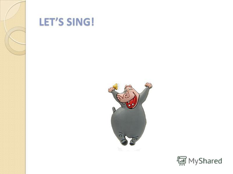 LETS SING!