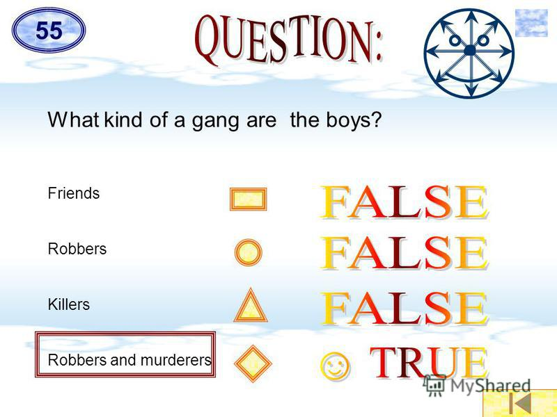 What kind of a gang are the boys? Friends Robbers Killers Robbers and murderers 5