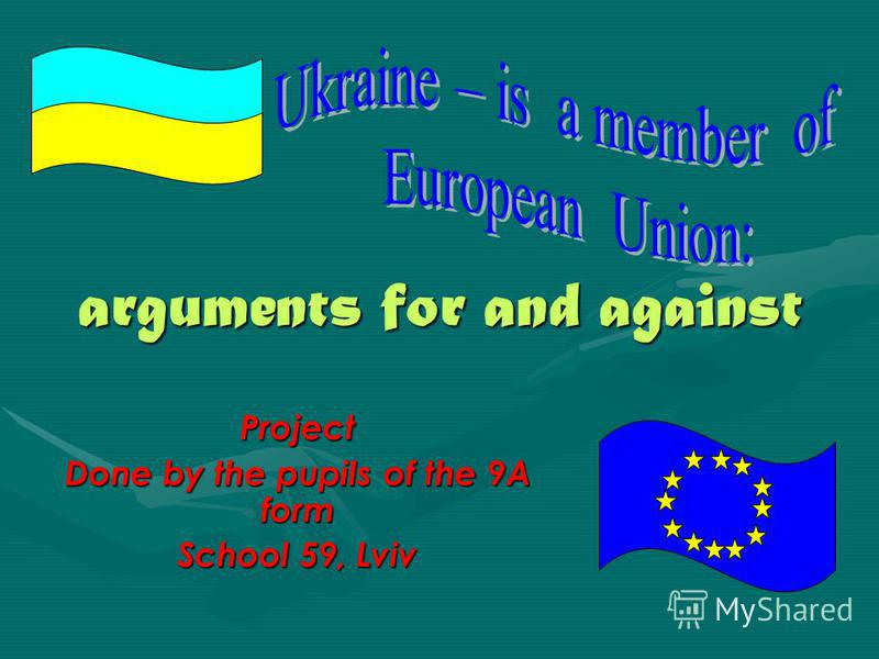 arguments for and against Project Done by the pupils of the 9A form School 59, Lviv