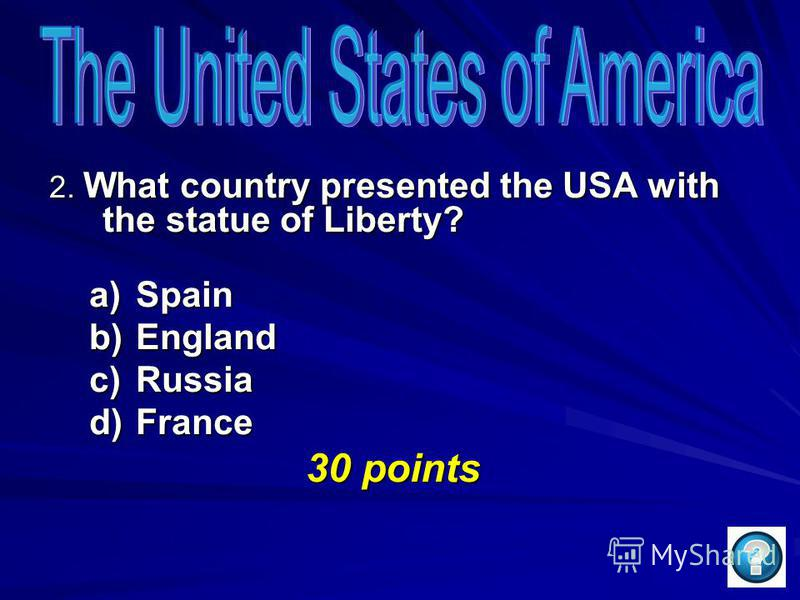 1. How many states are there in the USA? a) 49 b) 50 c) 52 d) 51 20 points 20 points
