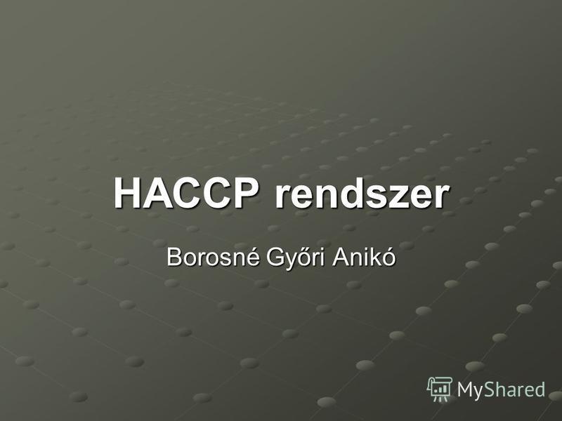 HACCP rendszer Borosné Győri Anikó