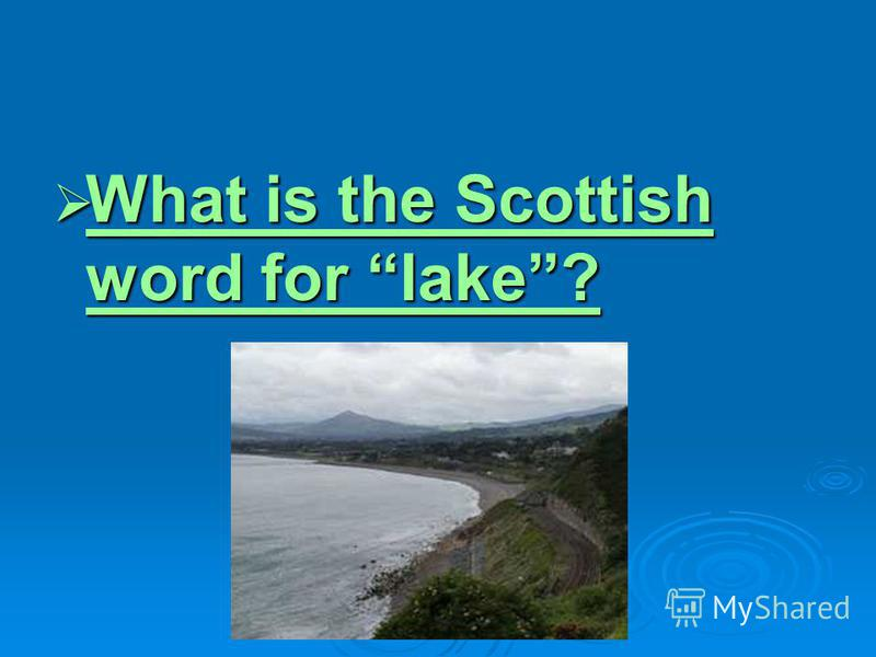 What is the Scottish word for lake? What is the Scottish word for lake? What is the Scottish word for lake? What is the Scottish word for lake?