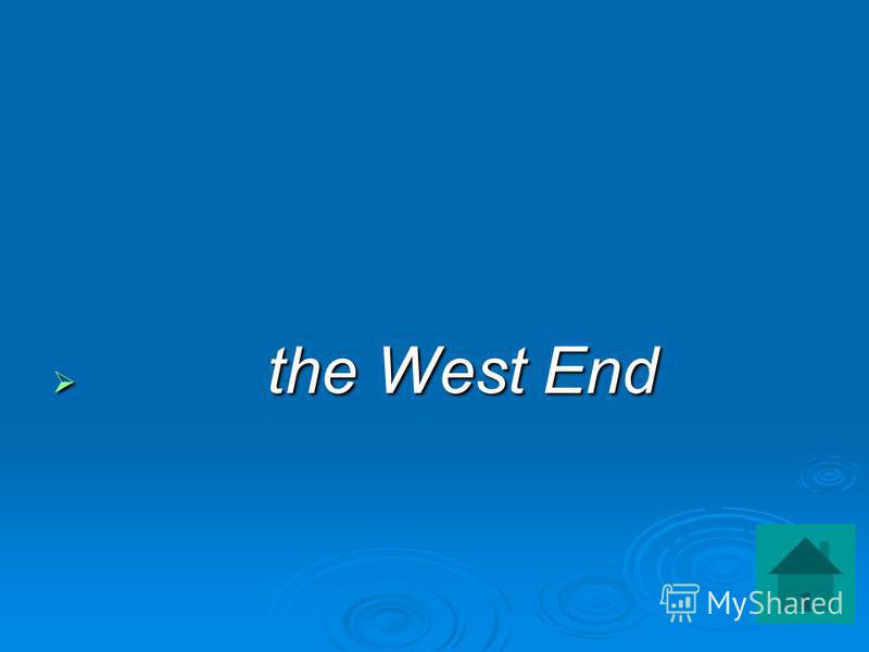 the West End the West End