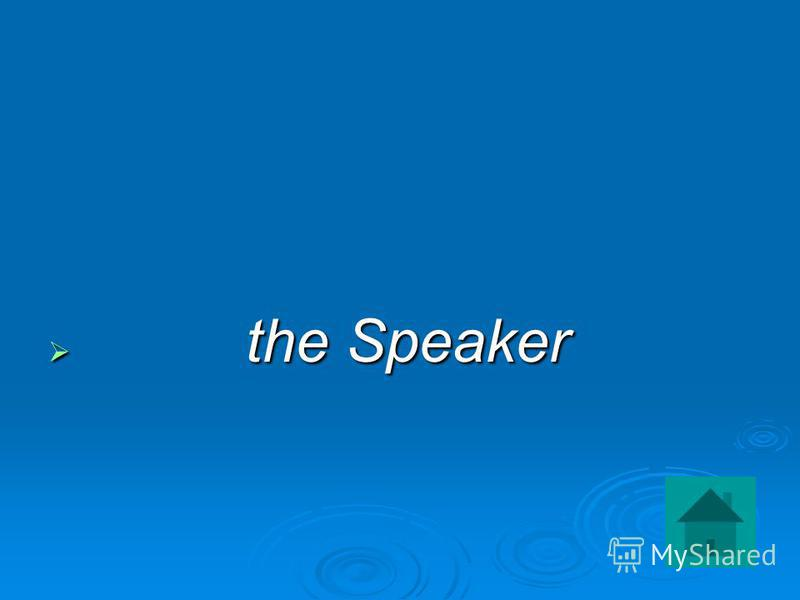the Speaker the Speaker