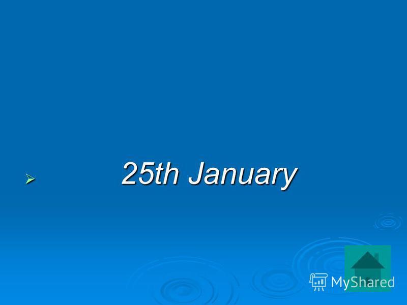 25th January 25th January