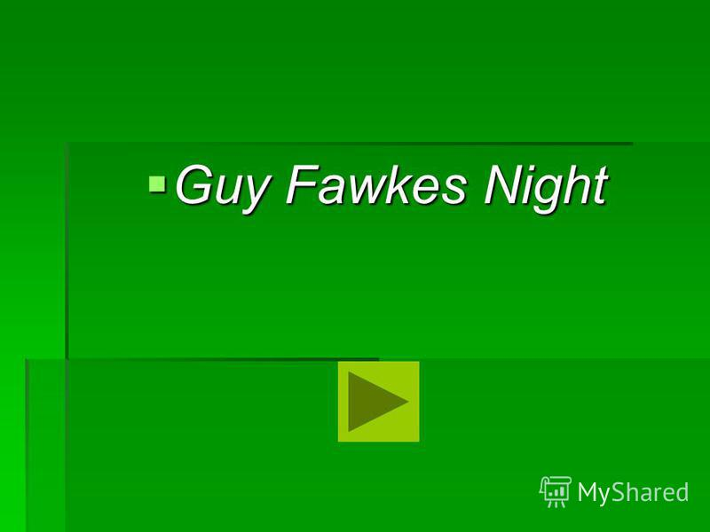 Guy Fawkes Night Guy Fawkes Night