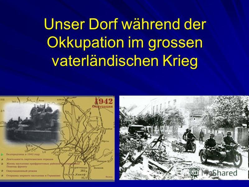 Unser Dorf während der Okkupation im grossen vaterländischen Krieg
