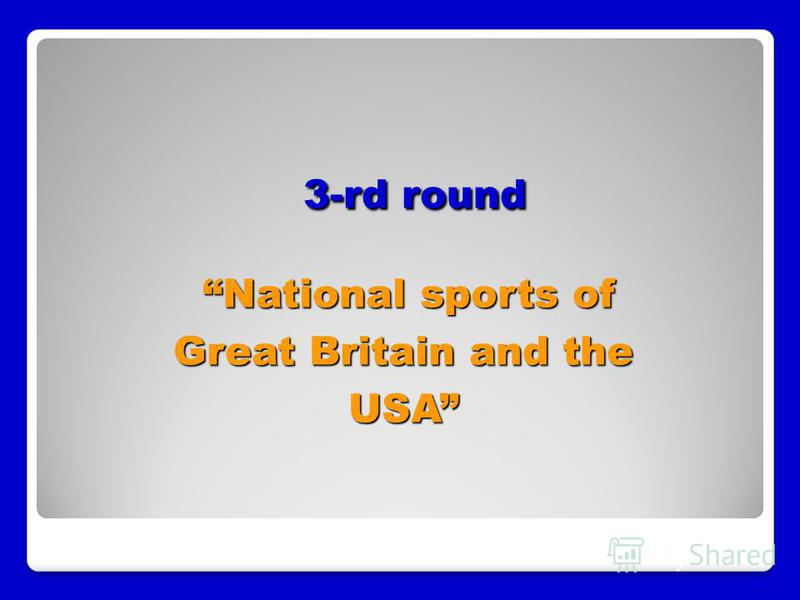 3-rd round National sports of Great Britain and the USA 3-rd round National sports of Great Britain and the USA