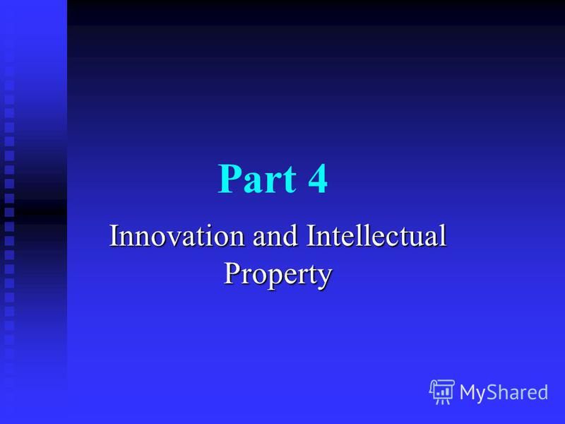 Part 4 Innovation and Intellectual Property